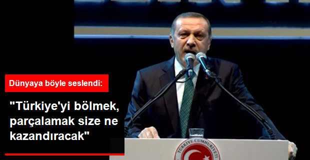 """""""Türkiye'yi Parçalamak Size Ne Kazandıracak"""""""