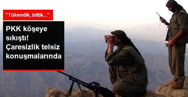 PKK'nın Uğradığı Bozgun Telsiz Konuşmalarına Yansıdı