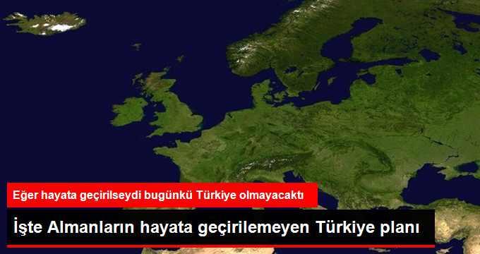 Almanların Hayata Geçirilemeyen Büyük Türkiye Planı