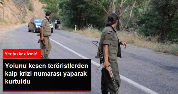 Teröristlerden Kalp Krizi Numarasıyla Kurtuldu
