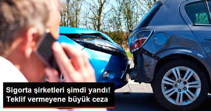 Trafik Sigortası İçin Teklif Vermeyen Sigorta Şirketine Ceza Yolda