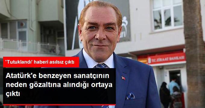 Atatürk'e Benzeyen Sanatçı Göksel Kaya Gözaltına Alındı