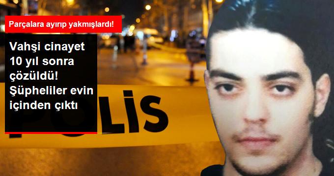 10 Yıl Önce Parçalara Ayrılarak Öldürülen Gencin Katilli 3 Polis Tutuklandı