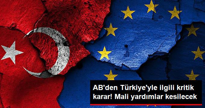 AB, Türkiye'ye Mali Yardımda Kesintiye Gidecek