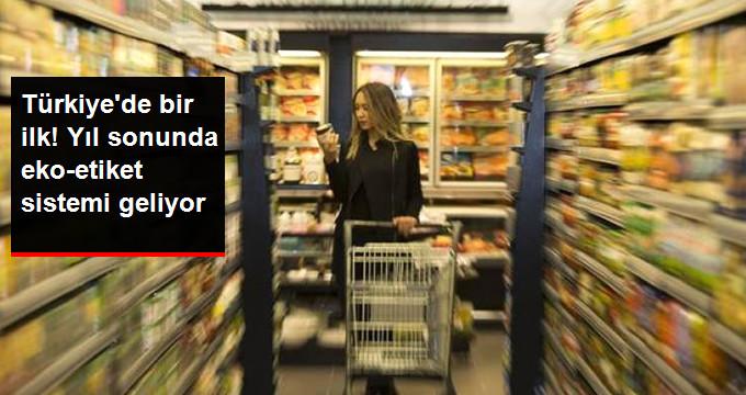 Türkiye Yıl Sonunda Eko-Etiket Sistemine Geçiyor
