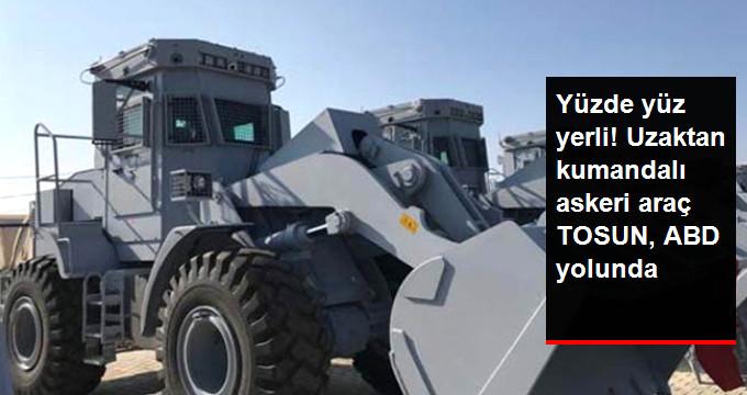 Uzaktan Kumandalı Askeri Araç TOSUN ABD Yolunda
