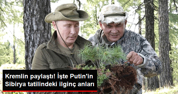 Rus Lider Putin'in Sibirya'daki Tatil Görüntüleri Dikkat Çekti
