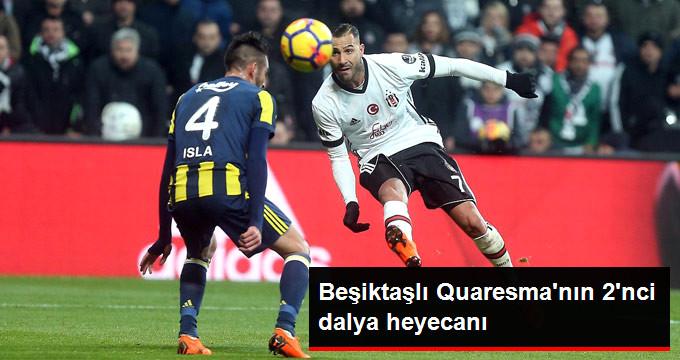 Beşiktaşlı Quaresma, Ligde 200'üncü Maçına Çıkacak