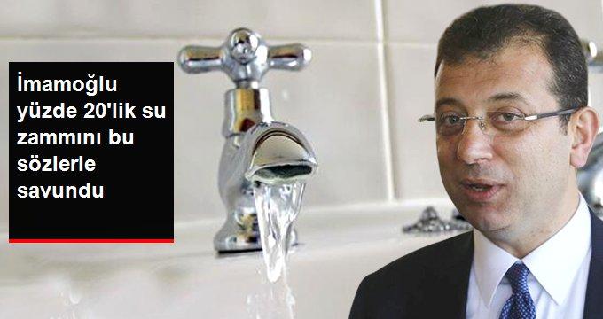 İBB Başkanı İmamoğlu'ndan Su Zammı Yorumu